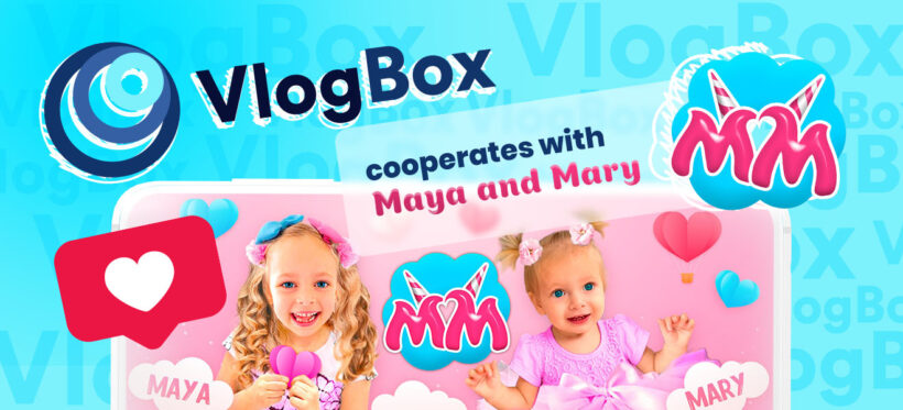 Maya and Mary partners with VlogBox: Give a way to kids-vloggers on TV screens